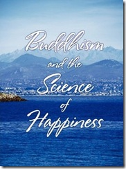 Buddhism and the Science of Happiness
