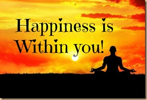 Happiness Is Within You